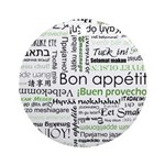 How to say Bon appetit - Gree Ornament (Round)