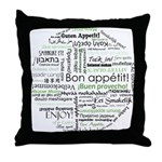 How to say Bon appetit - Gree Throw Pillow
