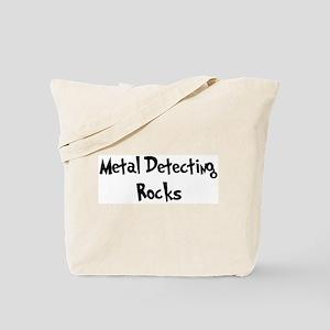 Metal Detecting Rocks Tote Bag