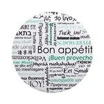 Bon appetit around the world Ornament (Round)