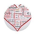 Words for Love in different l Ornament (Round)