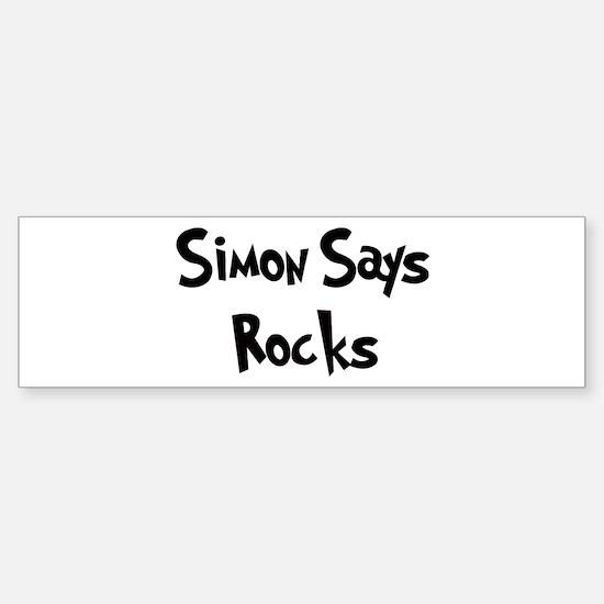 Simon Says Rocks Bumper Bumper Bumper Sticker