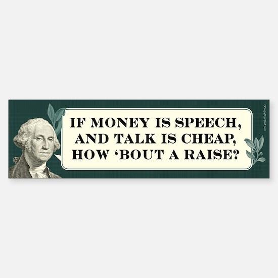 If Money is Speech - Sticker (Bumper)
