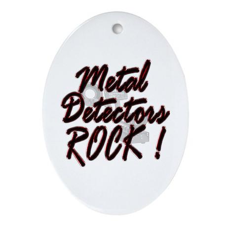 Metal Detectors Rock ! Oval Ornament