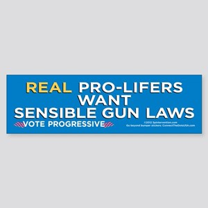 Real ProLifers/Guns (Bumper Sticker)