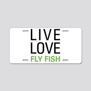Live Love Fly Fish Aluminum License Plate