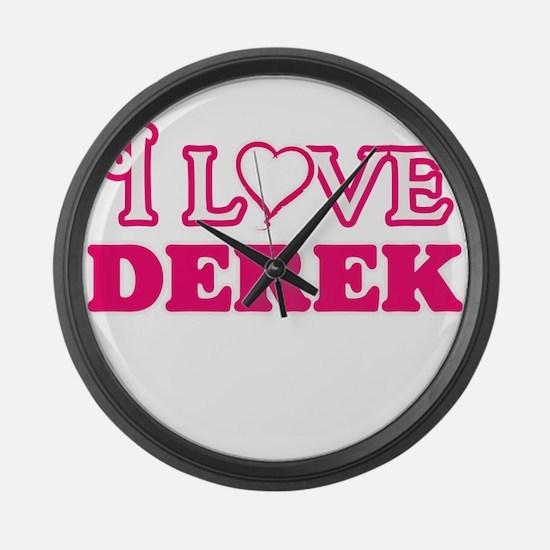 I Love Derek Large Wall Clock