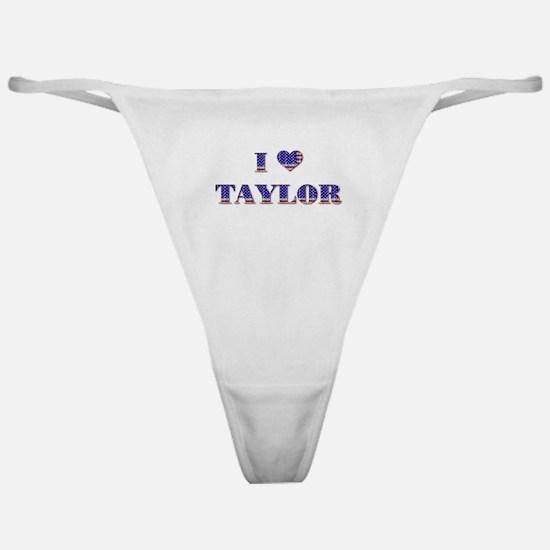 I Love TAYLOR Classic Thong