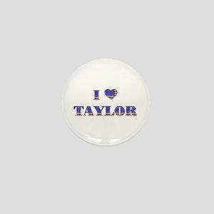 I Love TAYLOR Mini Button