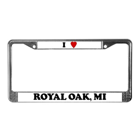 I Love Royal Oak License Plate Frame