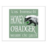 Honey O'Badger Small Poster
