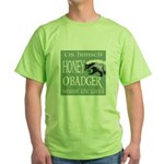 Honey O'Badger Green T-Shirt