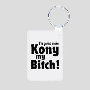 I'm Gonna Make Kony My Bitch Aluminum Photo Keycha