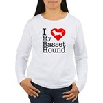 I Love My Basset Hound Women's Long Sleeve T-Shirt