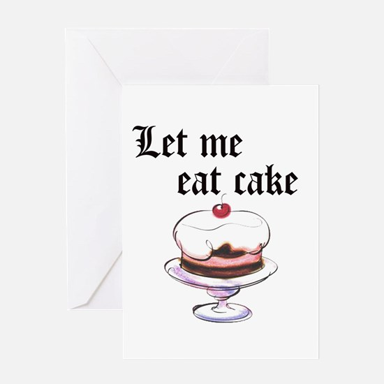 LET ME EAT CAKE Greeting Card