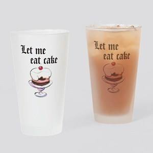 LET ME EAT CAKE Drinking Glass
