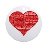 Follow Your Heart Red Typogra Ornament (Round)