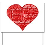 Follow Your Heart Red Typogra Yard Sign