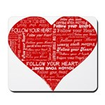 Follow Your Heart Red Typogra Mousepad