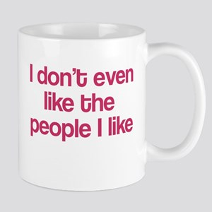 I Don't Even Like People I Li Mug