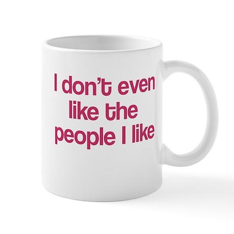 I Don't Even Like People I Li Mug