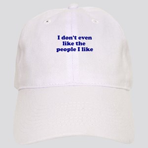 I Don't Even Like People I Li Cap