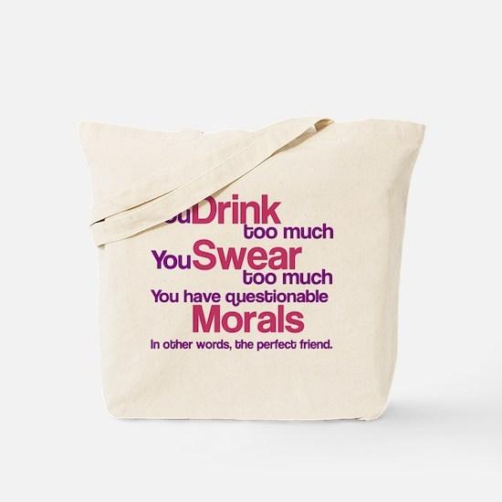 Drink Swear Morals Friend Tote Bag