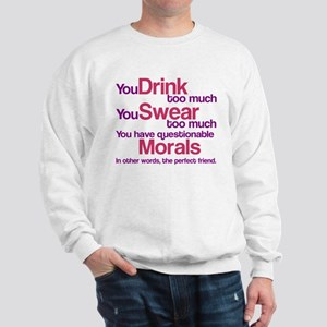 Drink Swear Morals Friend Sweatshirt