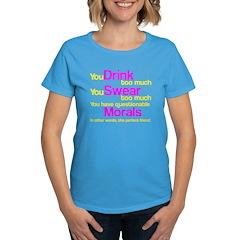 Drink Swear Morals Friend Women's Dark T-Shirt