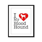 I Love My Bloodhound Framed Panel Print