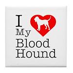 I Love My Bloodhound Tile Coaster