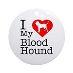 I Love My Bloodhound Ornament (Round)