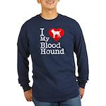 I Love My Bloodhound Long Sleeve Dark T-Shirt