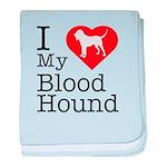 I Love My Bloodhound baby blanket
