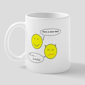 Have a nice day... douchebag Mug