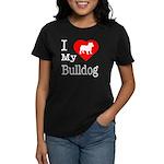 I Love My Bulldog Women's Dark T-Shirt