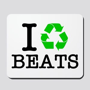 I Recycle Beats Mousepad