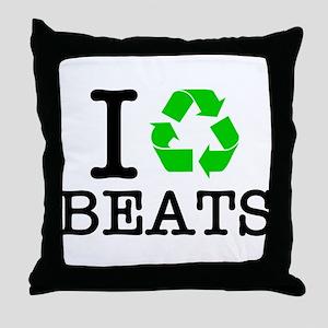 I Recycle Beats Throw Pillow
