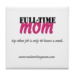 Full-Time Mom Tile Coaster