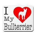 I Love My Bullterrier Mousepad