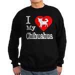 I Love My Chihuahua Sweatshirt (dark)
