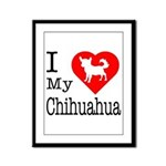 I Love My Chihuahua Framed Panel Print