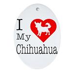 I Love My Chihuahua Ornament (Oval)