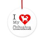 I Love My Chihuahua Ornament (Round)