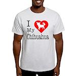 I Love My Chihuahua Light T-Shirt