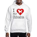 I Love My Chihuahua Hooded Sweatshirt