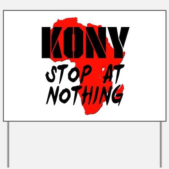 Kony Stop At Nothing Yard Sign