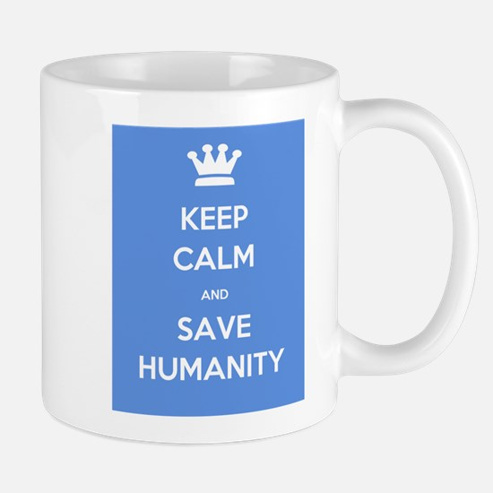 Keep Calm & Save Humanity - Mug