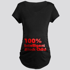 100% Intelligent Black Child Maternity Dark T-Shir