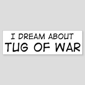 Dream about: Tug Of War Bumper Sticker